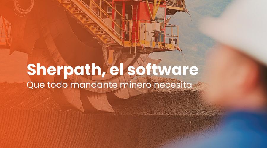 Sherpath, el software que todo mandante minero necesita